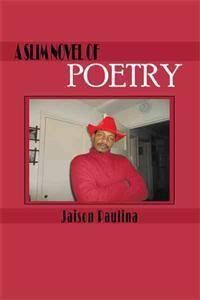 A Slim Novel of Poetry