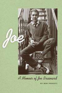 Joe: A Memoir of Joe Brainard
