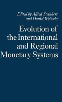 Evolution of the International and Regional Monetary Systems
