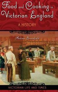 Food and Cooking in Victorian England