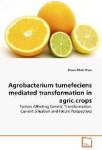 Agrobacterium Tumefeciens Mediated Transformation in Agric.Crops