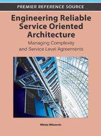 Engineering Reliable Service Oriented Architecture