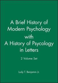 A Brief History of Modern Psychology with A History of Psycology in Letters