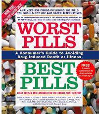 Worst Pills, Best Pills: A Consumer's Guide to Avoiding Drug-Induced Death or Illness