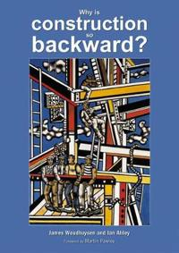 Why Is Construction So Backward?