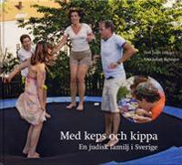 Med keps och kippa : en judisk familj i Sverige