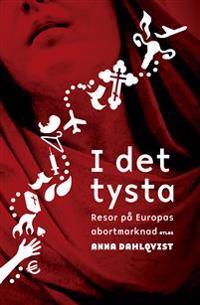 I det tysta : resor på Europas abortmarknad