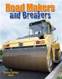 Road Makers and Breakers