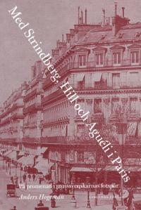 Med Strindberg, Hill och Aguéli i Paris : på promenad i parissvenskarnas fotsprår