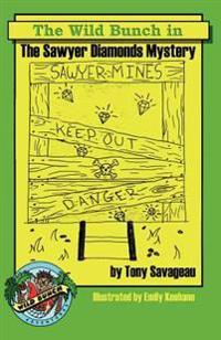 The Sawyer Diamond's Mystery: A Wild Bunch Adventure