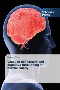 Vascular Risk Factors and Cognitive Functioning in Normal Elderly