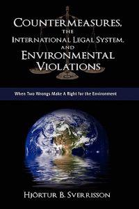 Countermeasures, the International Legal System, and Environmental Violations