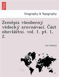 Zem Pis V Eobecny V Decky Srovnavaci. Ast Obzvla Tni. Vol. 1. PT. 1, 2.