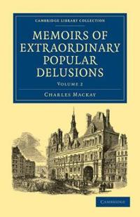 Memoirs of Extraordinary Popular Delusions