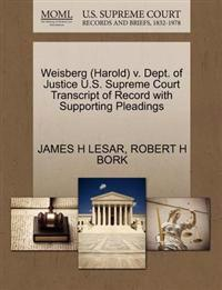 Weisberg (Harold) V. Dept. of Justice U.S. Supreme Court Transcript of Record with Supporting Pleadings