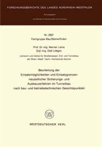 Beurteilung Der Einsatzmöglichkeiten Und Einsatzgrenzen Neuzeitlicher Sicherungs- Und Ausbauverfahren Im Tunnelbau Nach Bau- Und Betriebstechnischen Gesichtspunkten