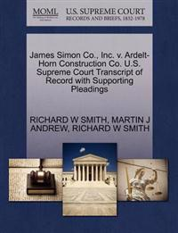 James Simon Co., Inc. V. Ardelt-Horn Construction Co. U.S. Supreme Court Transcript of Record with Supporting Pleadings