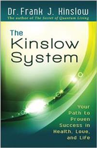 The Kinslow System: Your Path to Proven Success in Health, Love, and Life