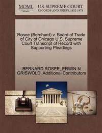 Rosee (Bernhard) V. Board of Trade of City of Chicago U.S. Supreme Court Transcript of Record with Supporting Pleadings