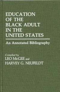 Education of the Black Adult in the United States