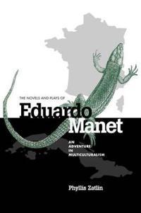 The Novels and Plays of Eduardo Manet