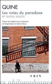Willard Van Orman Quine: Les Voies Du Paradoxe Et Autres Essais