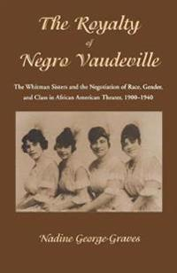 The Royalty of Negro Vaudeville