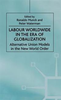 Labour Worldwide in the Era of Globalization