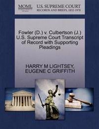 Fowler (D.) V. Culbertson (J.) U.S. Supreme Court Transcript of Record with Supporting Pleadings