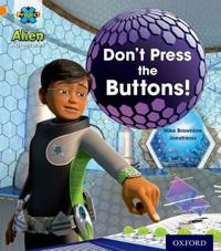 Project X: Alien Adventures: Orange: Don't Press the Buttons!