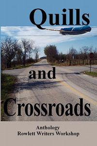 Quills and Crossroads: An Anthology, Rowlett Writers Workshop