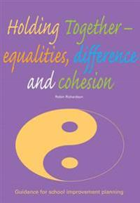 Holding Together, Equalities, Difference and Cohesion