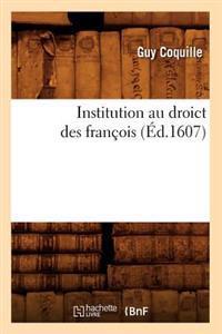 Institution Au Droict Des Francois (Ed.1607)