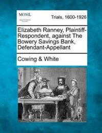 Elizabeth Ranney, Plaintiff-Respondent, Against the Bowery Savings Bank, Defendant-Appellant