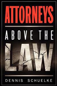 Attorneys Above the Law