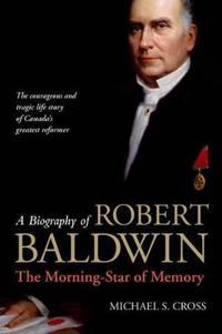 A Biography of Robert Baldwin: