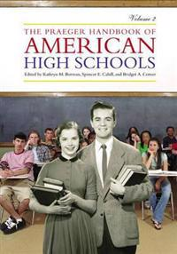 The Praeger Handbook of American High Schools
