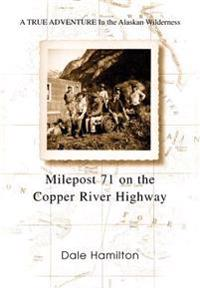 Milepost 71 on the Copper River Highway
