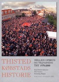 Thisted Købstads historie-Mellem opbrud og tilpasning