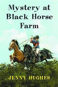 Mystery at Black Horse Farm