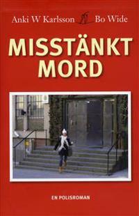 Misstänkt mord - Bo Wide, Anki W. Karlsson pdf epub