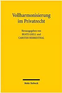 Vollharmonisierung Im Privatrecht: Die Konzeption Der Richtlinie Am Scheideweg?