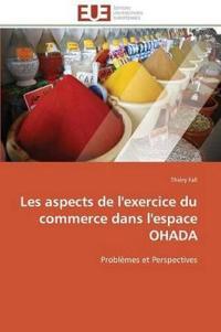 Les Aspects de l'Exercice Du Commerce Dans l'Espace Ohada