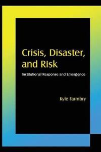 Crisis, Disaster, and Risk