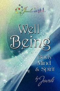 Well Being in Body, Mind and Spirit