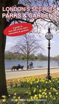 London's Secrets Parks & Gardens