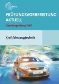 Prüfungsvorbereitung Aktuell. Kraftfahrzeugtechnik + Musterlösungen
