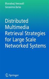 Distributed Multimedia Retrieval Strategies for Large Scale Networked Systems