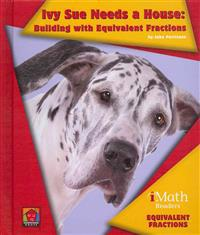 Ivy Sue Needs a House: Building with Equivalent Fractions