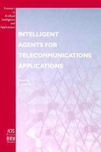 Intelligent Agents for Telecommunications Applications